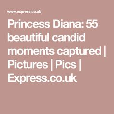 Princess Diana: 55 beautiful candid moments captured | Pictures | Pics | Express.co.uk