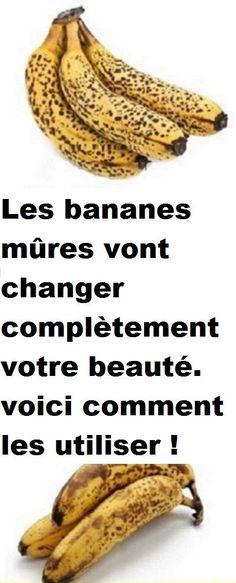 Les bananes mûres vont changer complètement votre beauté. voici comment les utiliser ! Voici, Fruit, Beauty, Food, Envy, Natural Remedies, Essen, Meals, Beauty Illustration