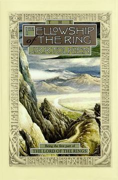 The Fellowship of the Ring, by J.R.R. Tolkien. From The Lord of the Rings Trilogy.