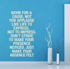 Quote wall decal - Work for a Cause, Nor for Applause text decal - Wall Decals , Home WallArt Decals Words Quotes, Me Quotes, Motivational Quotes, Inspirational Quotes, Quotable Quotes, Infp, Introvert, Mantra, Motto
