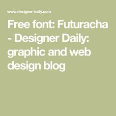 Free font: Futuracha - Designer Daily: graphic and web design blog