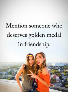 Mention someone who deserves golden medal in friendship.  #inspirationalquotes #quotes #inspiration #quotesoftheday #instaquotes #words #qotd #quotestagram #like #love #life #follow #God #Jesus #HolySpirit #Lord #Christ #Bless #Blessed #amazing #GodBlessUs #memes #glory #grace #amen #thankful #grateful #hope #faith #relationship #friends #friendship #deserving