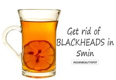 Get rid of Blackheads in 5 mins naturally