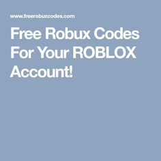 Free Robux Codes ! Get free roblox robux codes using a free online generator. No download is required.