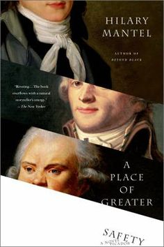 "A Place of Greater Safety, by Hilary Mantel. Call number:  PR6063.A622 P5 2006. ""History is fiction,"" Robespierre observes at one point during British writer Mantel's monumental fictive account of the French Revolution, her first work to appear in this country. In her hands, it is a spellbinding read. Mantel recounts the events between the fall of the ancient regime and the peak of the Terror as seen through the eyes of the three protagonists--Robespierre, Danton and Desmoulins."