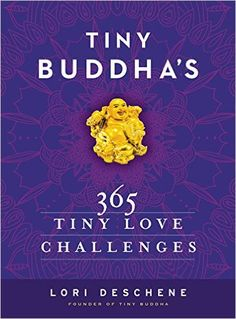 Tiny Buddha's 365 Tiny Love Challenges (October 1, 2015)