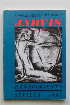 Jarvis- Lorenzo Martín del Burgo- El Desván de Bartleby C/.Niebla 37. Sevilla