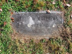 Tripping Over My Roots: Tombstone Tuesday - Arthur W Matthews, Dec 6 1915, Age 71 #genealogy #familyhistory