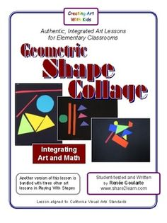 Geometric Shape Collage ~ a math-integrated art lesson with variations for all elementary grades