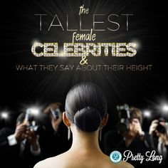 Who is Highest in Hollywood? The Tallest Female Celebrities & What They Say About Their Height.