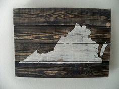 West Virginia - custom order?? https://www.etsy.com/listing/127204721/love-virginia-wooden-wall-art-hanging