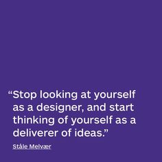Design #quote by Ståle Melvær. #InstaQuote #DesignQuote #QuoteoftheDay #InspirationalQuotes #StåleMelvær #shillingtoneducation #shillington @shillington https://www.shillingtoneducation.com
