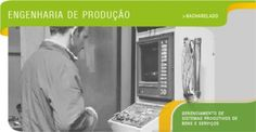 Engenharia de Produção - Gerenciamento de sistemas produtivos de bens e serviços.