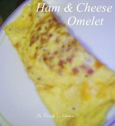 In Cindy's Kitchen: Ham & Cheese Omelet: Breakfast Is Served