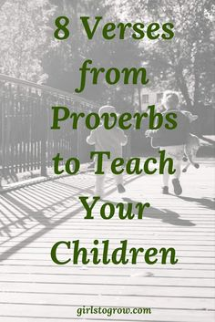 8 Verses from Proverbs to Teach Your Children Bible Study and Scripture Memory for Kids Scriptures For Kids, Bible Study For Kids, Scripture Verses, Bible Verses About Children, Scripture Memorization, Bible Scriptures, Proverbs For Kids, Proverbs Verses, Proverbs 31