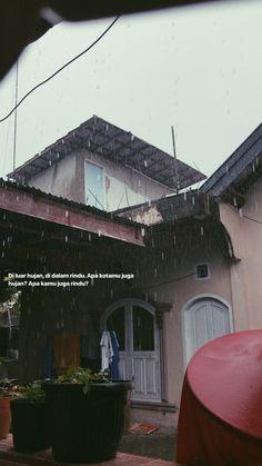 Quotes Indonesia Hujan So True 37 Super Ideas Quotes Rindu, Rain Quotes, Story Quotes, Tumblr Quotes, Text Quotes, People Quotes, Mood Quotes, Happy Quotes, Life Quotes