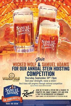 Annual Sam Adams Stein Hoisting Competition! Test your strength and raise a stein for a chance to win incredible prizes! September 24, 2015