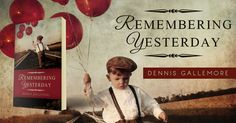 Showcase Spotlight: Remembering Yesterday by Dennis Gallemore - Beetiful Custom and Predesigned (Premade) Book Covers Christian Short Stories, Premade Book Covers, Christian Inspiration, Book Cover Design, Book Worms, Spotlight, Texts, Romantic, Inspirational