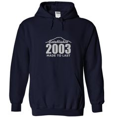 2003 Birthdays V2 ᗕ IV Birthyears Anniversaries Awesome Cool Parties GiftsEstablished 2003 made to last2003, birthdays