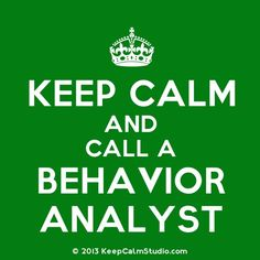 Call a Behavior Analyst  - repinned by @PediaStaff – Please Visit  ht.ly/63sNt for all our ped therapy, school & special ed pins