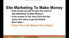 Learn The Value Of Site Marketing To Make Money
