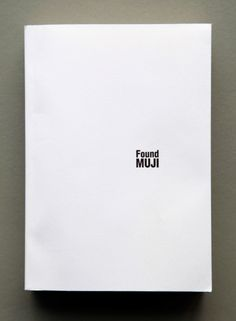 Finding Muji by Leon Goh. Here in Australia, there's been a kind of 'at arms length' admiration for MUJI and its understated approach to product design and retail. Founded over thirty years ago and originally titled Mujirushi (no brand) Ryonin (quality goods), the company's core philosophy is about enhancing everyday life with products that have embedded design intent, yet remain entirely accessible and usable. Found MUJI book photographed by Eugenia Lim.
