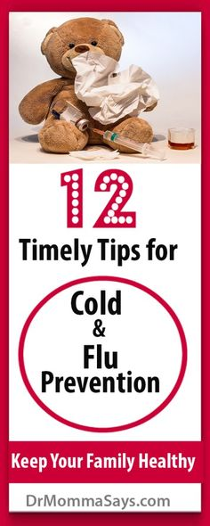 Dr. Momma discusses the impact that cold and flu virus infections have and highlights 12 timely tips everyone can start implementing to prevent these infections and avoid complications. Upper Respiratory Infection l URI l Viral Illness l Tamiflu l Flu l Influenza l Colds l Virus complications l Hand washing l vaccine l vaccination l nasal saline l  disinfect toys l green tea l cigarette smoke l second hand smoke