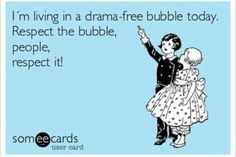 Respect the bubble - lol!!!