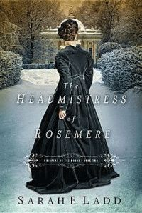 The Headmistress of Rosemere by Sarah E. Ladd Whispers on the Moors series, Book 2 Christian Fiction / Historical / Romance Available. I Love Books, Great Books, New Books, Books To Read, Historical Fiction Books, Historical Romance, Beautiful Book Covers, Book Authors, Film Books