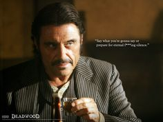 Best character on the best show Al Swearengen played by Ian McShane-brilliant-Deadwood-Watch it
