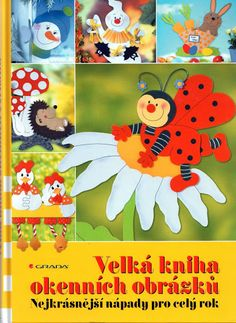 Velká kniha okennich obrázkú / Das grosse buch der Fensterbilder - Comatus Coprinus - Picasa Webalbumok Diy For Kids, Crafts For Kids, Arts And Crafts, Easter Art, Easter Crafts, Tole Painting, Paper Decorations, Book Crafts, Classroom Decor