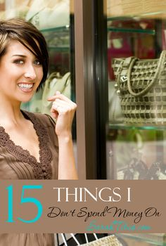 15 Things I Don't Spend Money On #savemoney