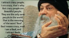 He attracts bauls?! Lmao but seriously he is a great philosopher