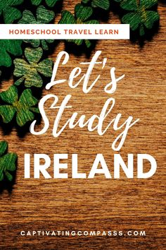 Let's Study Ireland! Virtual homeschool family travel and world school learning about Ireland geography, music, dance, history, and literature. Irish Blessing Copy Work also available. Fun Songs To Sing, Ireland Facts, World History Lessons, Irish Blessing, Family Travel, How To Memorize Things, Study, Learning, Literature