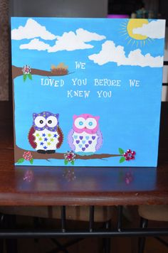 We loved you before we knew you canvas art quote with owls! Perfect accent for a nursery!