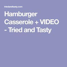 Hamburger Casserole + VIDEO - Tried and Tasty