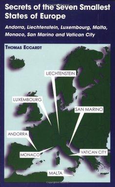 Secrets of the Seven Smallest States of Europe: Andorra, Liechtenstein, Luxembourg, Malta, Monaco, San Marino and Vatican City by Thomas M. Eccardt