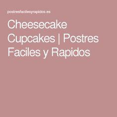 Cheesecake Cupcakes | Postres Faciles y Rapidos