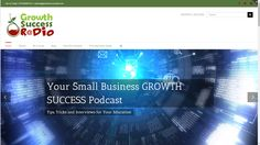 Our #Podcast Website.  #GrowthSUccessRadio.