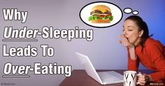 Sleep deprivation is associated with activation of your endocannabinoid system. Lack of sleep can lead to increases in hunger and appetite. http://articles.mercola.com/sites/articles/archive/2016/03/17/lack-of-sleep-munchies.aspx