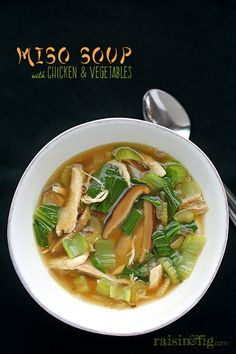 Miso Soup with Chicken & Vegetables - http://www.raisinandfig.com/miso-soup-with-chicken-vegetables/