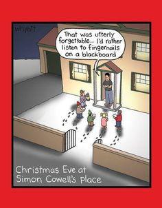 Christmas caroling at Simon Cowell's house. Ahaha!!
