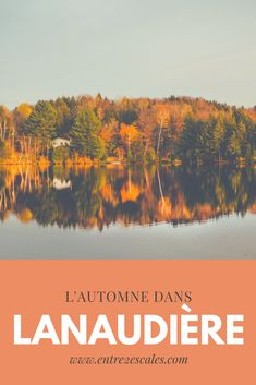 QUÉBEC | Découvrir Lanaudière en automne, vous y avez pensé? ~ ENTRE 2 ESCALES