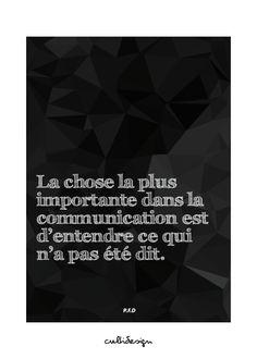 La chose la plus importante dans la communication est d'entendre ce qui n'a pas été dit. // P.F.D