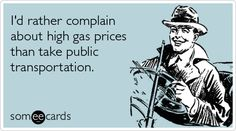 I'd rather gripe about high gas prices. Funny Stories, True Stories, Funny Me, Hilarious, Funny Stuff, 1st World Problems, I Love To Laugh, E Cards, Santiago