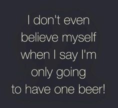 67 Super Ideas For Funny Quotes About Drinking Humor Alcohol Pinterest Funny Quotes, Funny Drinking Quotes, Funny Party Quotes, Funny Beer Quotes, Funny Alcohol Quotes, Tequila Quotes, Drink Quotes, Funny Memes, Funny Captions