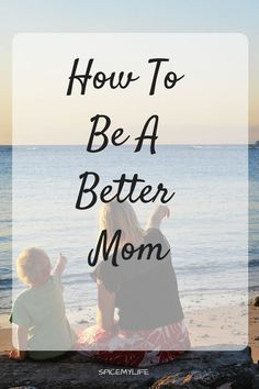 Being a mom isn't easy and to be honest half of the time you have no idea what's actually happening in all the craziness. I actually made a list of small tasks that require teeny tiny bit of your precious time to become a better mom.