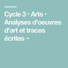 Cycle 3 • Arts • Analyses d'oeuvres d'art et traces écrites ~