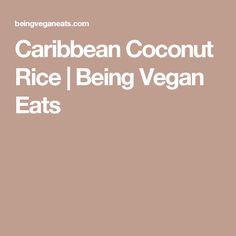 Caribbean Coconut Rice   Being Vegan Eats
