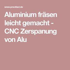 Aluminium fräsen leicht gemacht - CNC Zerspanung von Alu